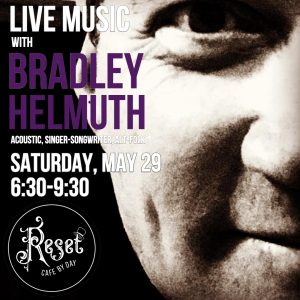 Live Music with Bradley Helmuth @ Reset: Cafe by Day
