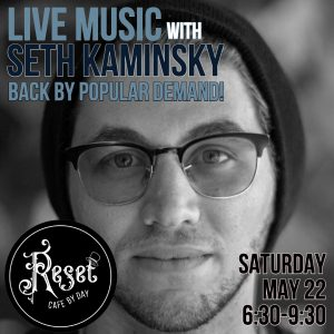 Live Music with Seth Kaminsky @ Reset: Cafe by Day